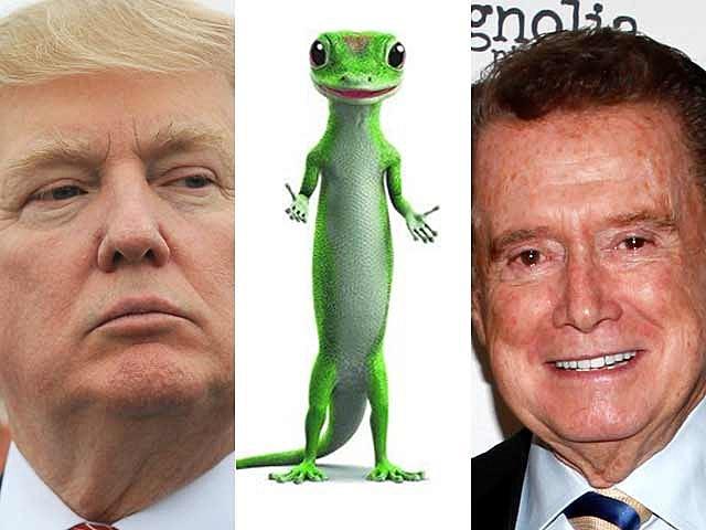 Donald Trump, Geico Gecko, Regis Philbin
